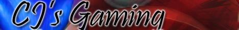 CJ's Gaming (Copyright 2006-2007) Banner