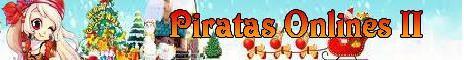 Piratas Onlines II     -       http://piratasonlines.servegame.com Banner