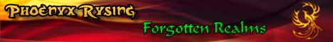 Phoenyx~Rysing~&~Forgotten~Realms Banner